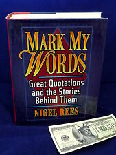 NEW Mark My Words: Great Quotations & the Stories Behind Them Nigel Rees Book