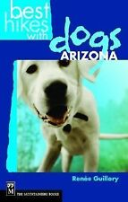 Best Hikes With Dogs: Arizona, Renee Guillory, Good Condition, Book