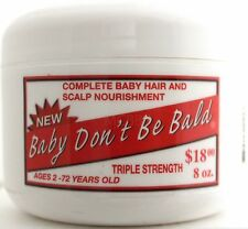 BABY DON'T BE BALD HAIR & SCALP GROWTH NOURISHMENT TRIPLE STRENGTH 8 OZ.