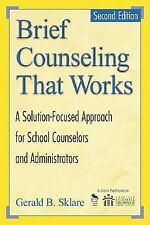 Brief Counseling That Works: A Solution-Focused Approach for School Counselors a