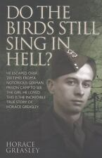 Do the Birds Still Sing in Hell? by Horace Greasley and Ken Scott (2013,...