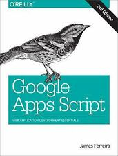 Google Apps Script : Web Application Development Essentials by James Ferreira...