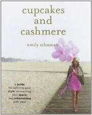 Cupcakes and Cashmere : How to Create Your Own Signature Style, Entertain...