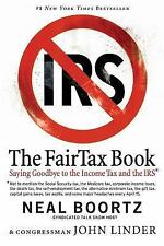The Fair Tax Book: Saying Goodbye to the Income Tax and the IRS Neal Boortz, Jo