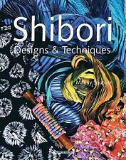 Shibori Designs and Techniques by Mandy Southan (2009, Paperback)