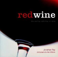 Red Wine by Jonathan Ray (2003, Hardcover) Discovering, Exploring,Enjoying