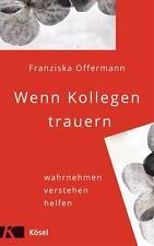 R*31.10.2016 Wenn Kollegen trauern von Franziska Offermann (2016, Gebunden)