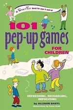 101 Pep-Up Games for Children : Refreshing, Recharging, Refocusing by Allison...