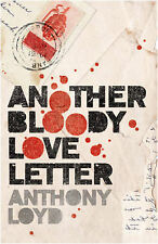 Anthony Loyd Another Bloody Love Letter Very Good Book