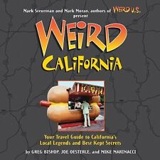Weird California: You Travel Guide to California's Local Legends and Best Kept S