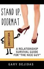 Stand up Doormat: a Relationship Survival Guide for the Nice Guy :...