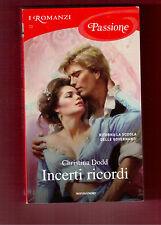 INCERTI RICORDI - CHRISTINA DODD - I ROMANZI PASSIONE N.72-2012