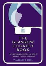The Glasgow Cookery Book: Centenary Edition - Celebrating 100 Years of the...