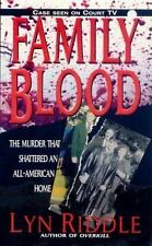 Family Blood : The Murder That Shattered an All-American Home by Lyn Riddle...