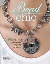 Bead Chic: 36 Stylish Jewelry Projects & Inspired Variations-ExLibrary