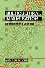 Multicultural Immunisation: Liberalism and Esposito, Alexej Ulbricht, Very Good,
