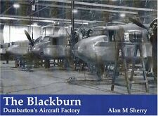The Blackburn: Dumbarton's Aircraft Factory by Alan M. Sherry (Paperback, 1996)