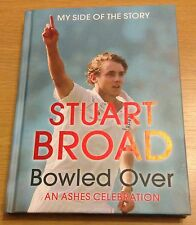 BOWLED OVER MY SIDE OF THE STORY ASHES Stuart Broad Book (Hardback) NEW