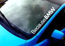 Because BMW ANY COLOUR Windscreen Sticker M3 E46 E36 3 4 5 6 X SeriesVinyl Decal