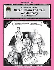 A Guide for Using Sarah, Plain and Tall and Journey in the Classroom (Literature