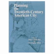 Planning the Twentieth-Century American City by Mary C. Sies (1980, Paperback)