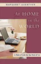 At Home in the World: A Rule of Life for the Rest of Us Guenther, Margaret Pape