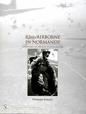 82nd Airborne in Normandy: A History in Period Photos by Kent Miller - WWII Book