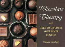 Chocolate Therapy : Dare to Discover Your Inner Center! by Murry Langham...