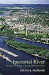 Immortal River: The Upper Mississippi in Ancient and Modern Times
