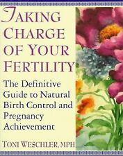 Taking Charge of Your Fertility: The Definitive Guide to Natural Birth Control a