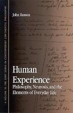 Human Experience Philosophy, Neurosis, and the Elements of Life by John Russon