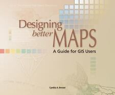 Designing Better Maps : A Guide for GIS Users by Cynthia A. Brewer (2005, Paper…