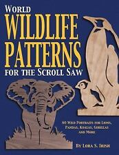 World Wildlife Patterns for the Scroll Saw : 60 Wild Portraits for Lions,...