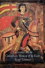 The Middle Ages Ser.: The Crusades and the Christian World of the East :...