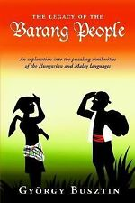 Legacy of the Barang People an Explorati by György Busztin (2006, Paperback)