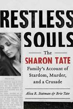 Restless Souls: The Sharon Tate Family's Account of Stardom, the Manson Murders,