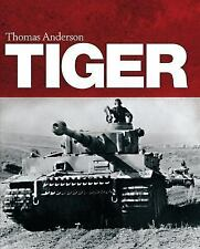General Military: Tiger by Thomas Anderson (2013, Hardcover)