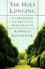 The Holy Longing : Guidelines for a Christian Spirituality by Ronald...