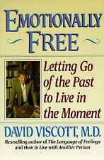 Emotionally Free : Letting Go of the Past to Live in the Moment by David...
