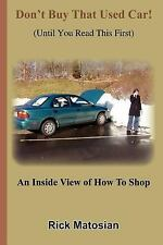 Don't Buy That Used Car! (Until You Read This First): An Inside View of How To S