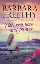Freethy, Ba .. Between Now And Forever (The Callaways)