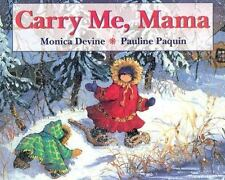 Carry Me, Mama by Monica Devine (2002, Hardcover)