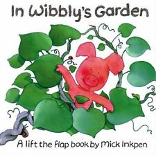 In Wibbly's Garden : A Lift-the-Flap Book by Mick Inkpen (2000, Hardcover)