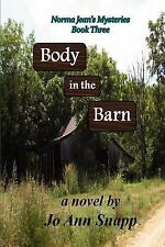 Body in the Barn : Norma Jean's Mysteries Book Three by Jo Snapp (2011,...