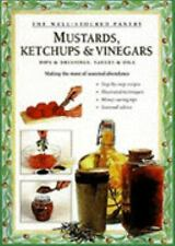 Mustards, Ketchups and Vinegars: Dips & Dressings, Sauces & Oils