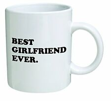 Best girlfriend ever - 11 OZ Coffee Mug - Funny Inspirational and sarcasm - By A