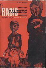 RADIO PALERMO L'AVAMPOSTO DELLA LIBERTà di FILIPPO SALERNO  SEDI pres. anni'60