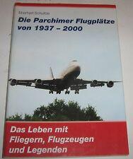Eberhart Schultze - Die Parchimer Flugplätze von 1937-2000 Das Leben mit .......