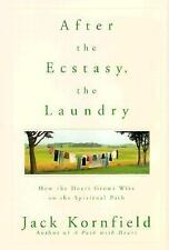 After the Ecstasy, the Laundry : How the Heart... by Jack Kornfield (HARDCOVER)