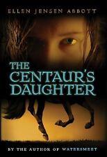 The Centaur's Daughter by Ellen Jensen Abbott Hardcover Book (English) Free